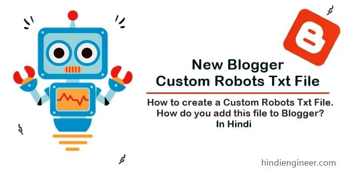Custom RobotsTxt file कैसे बनाते है और Blogger में कैसे add करे