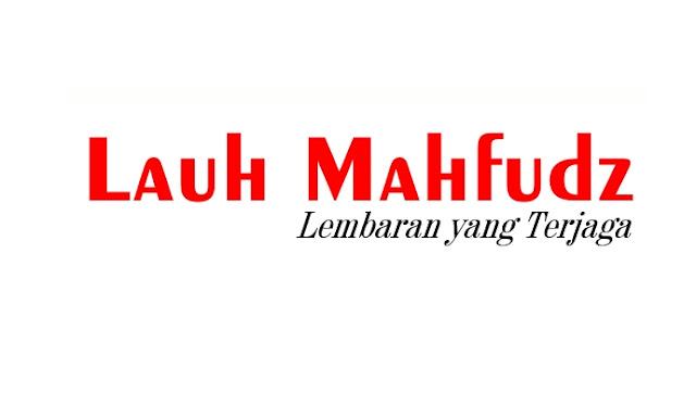 Lauh Mahfudz, 'Server' Terbesar Alam Semesta