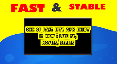 FAST IPTV APK WITH AMAZING GROUPS CHANNELS