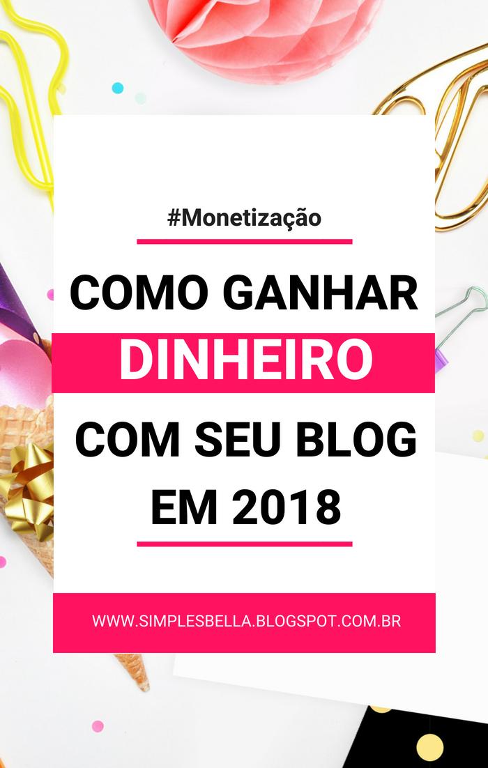 Como ganhar dinheiro com seu blog em 2018