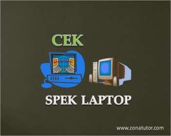 Cara Cek Spek Laptop Dan Komputer