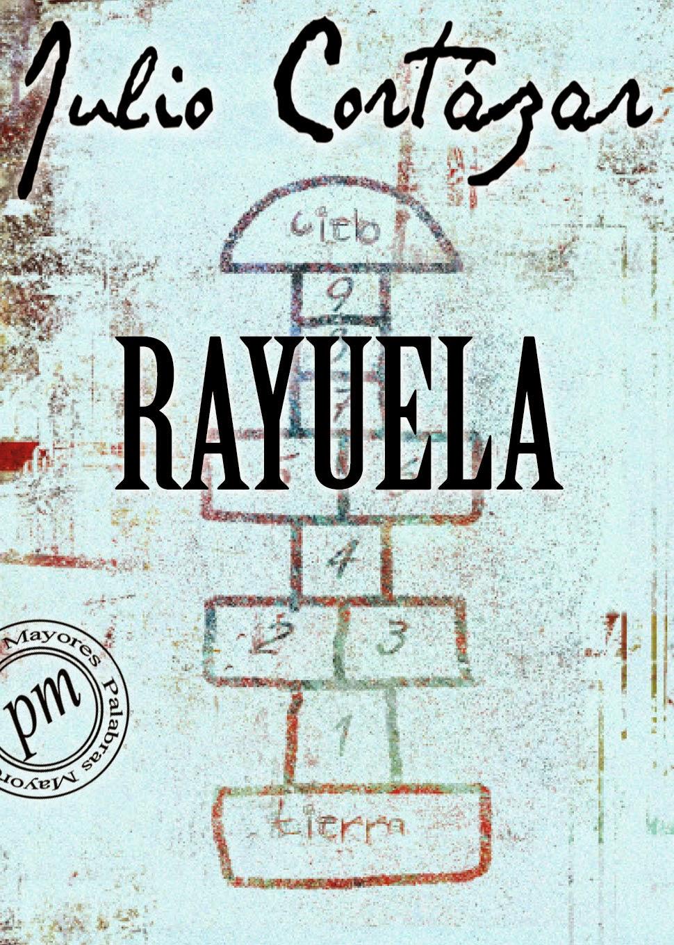 Rayuela – Julio Cortazar