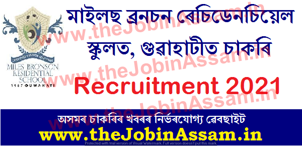Miles Bronson Residential School Guwahati Recruitment 2021: