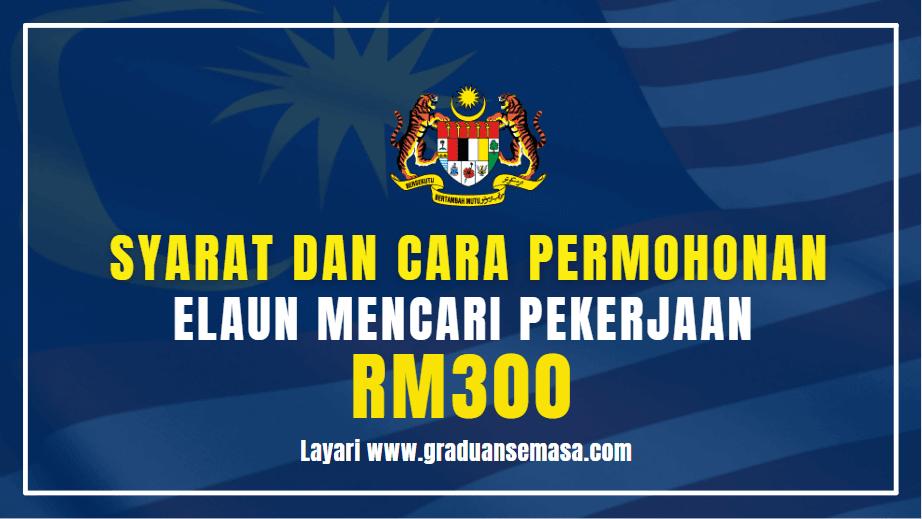 Syarat Dan Cara Memohon Elaun mencari Pekerjaan RM300