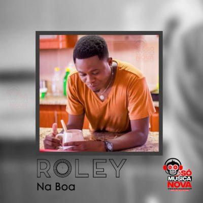 Roley feat  Hernâni da Silva & Laylizzy - Na Boa [DOWNLOAD