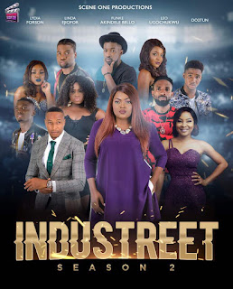 Widely-Acclaimed TV drama series, Industreet, is back with Season 2! Stars Funke Akindele, Dotun (OAP), Lydia Forson