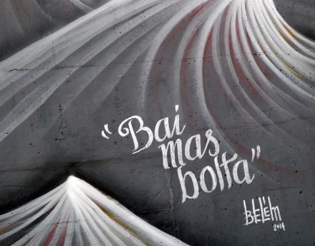 grafite com as palavras Bai Mas Bolta