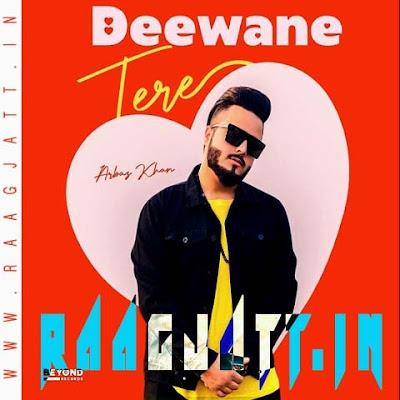 Deewane Tere by Arbaz Khan lyrics