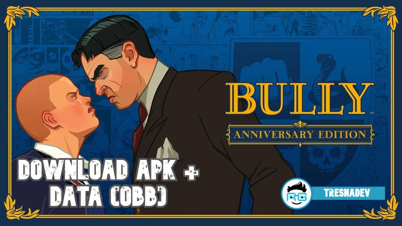 Bully Anniversary Edition APK MOD Android 1.0.0.19