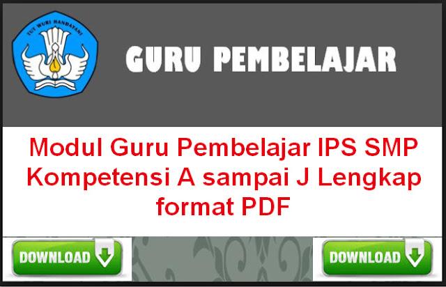 Download Modul Guru Pembelajar IPS SMP Kompetensi A sampai J Lengkap format PDF