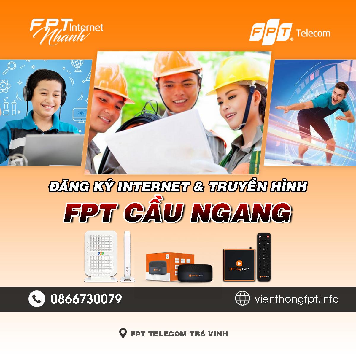 Tổng đài FPT Cầu Ngang - Đơn vị lắp mạng Internet và Truyền hình FPT