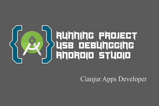 Cara Menjalankan Project Android Studio ke HP Android (USB Debungging)