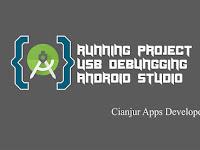 Cara Menjalankan Project Android Studio ke HP Android (USB Debugging)