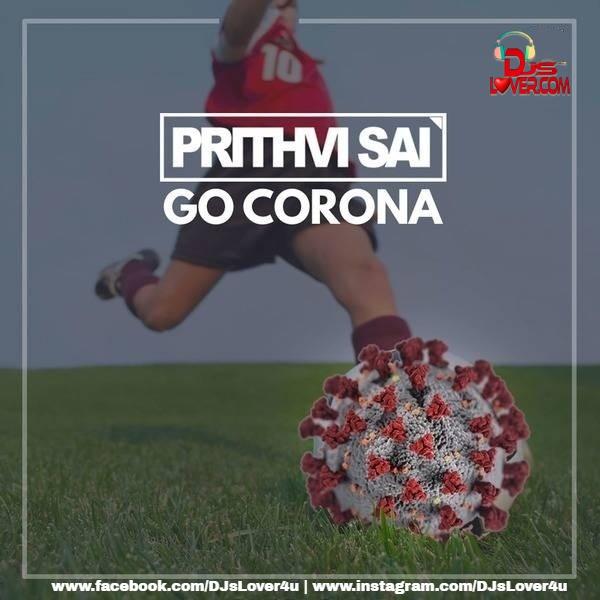 Go Corona Remix Prithvi Sai