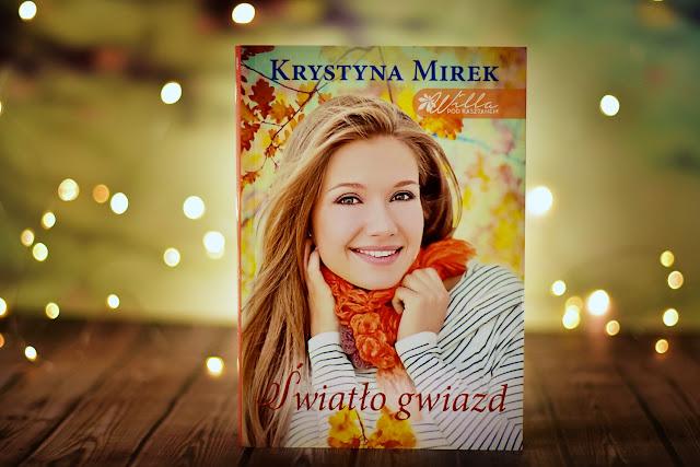 """Krystyna Mirek - """"Światło gwiazd"""" Willa pod Kasztanem #4"""