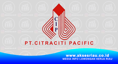 PT. Citraciti Pacific Pekanbaru