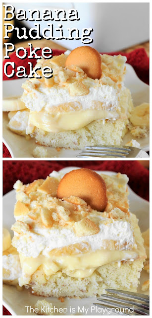 Banana Pudding Poke Cake ~ A classic poke-style cake, with all the traditional add-ins of classic homemade banana pudding. It's dang-delicious!! www.thekitchenismyplayground.com