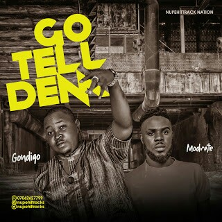 Music: Gondigo ft Moderate - Go Tell Dem