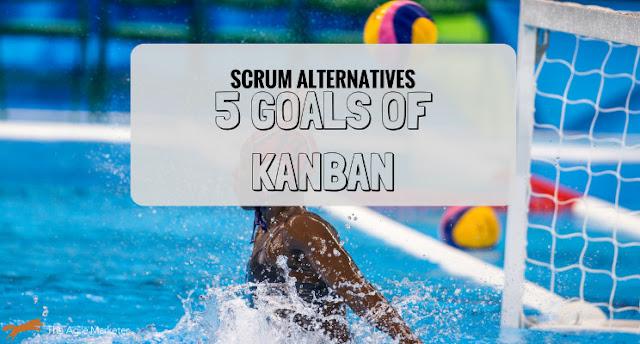 5 Goals of Kanban for Agile Marketing
