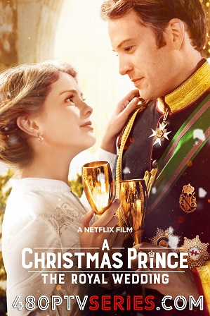 A Christmas Prince: The Royal Wedding (2018) 350MB Full Hindi Dual Audio Movie Download 480p Web-DL thumbnail