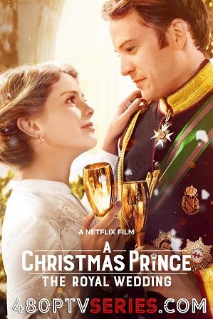 A Christmas Prince: The Royal Wedding (2018) 850MB Full Hindi Dual Audio Movie Download 720p Web-DL thumbnail