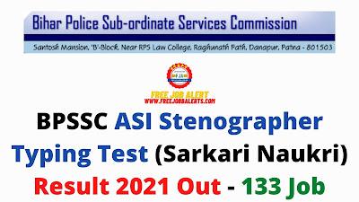 Sarkari Result: BPSSC ASI Stenographer Typing Test (Sarkari Naukri) Result 2021 Out - 133 Job