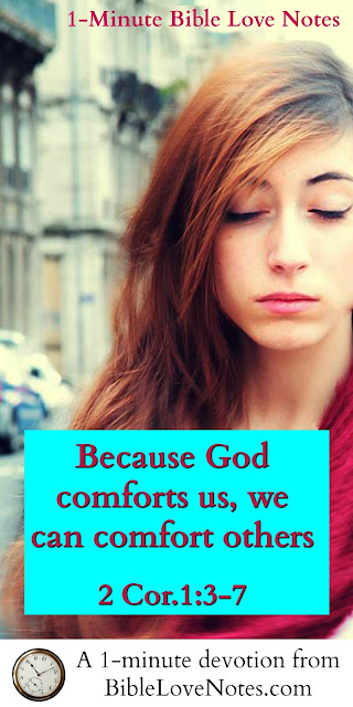 Our suffering can Bring comfort to others who are suffering-2 Cor.1:3-7