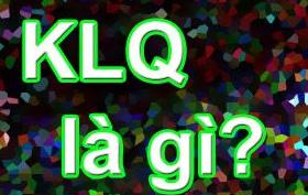 KLQ là gì vậy mọi người? Cho hỏi KLQ là gì?