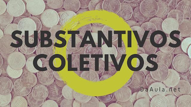 Língua Portuguesa: O que são Substantivos Coletivos
