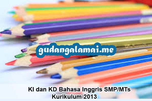 KI dan KD Bahasa Inggris SMPMTs Kurikulum 2013