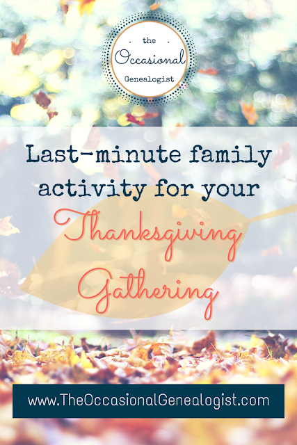 Need a quick Thanksgiving activity for kids and adults? Why not get some family history information (even from non-family) at this year's Thanksgiving. | The Occasional Genealogist