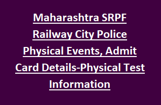 Maharashtra SRPF Railway City Police Physical Events, Admit Card Details-Physical Test Information