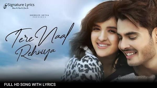 Tere Naal Rehniya Lyrics - Gurnazar   Shirley Setia
