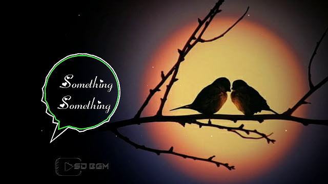 Something Something BGM - Ringtone | Original Background Theme Music - MP3 Download