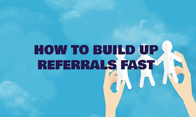 How To Build Up Referrals Fast, Make Money with Referrals, Referral, Tips to Increase Referral, Tricks To Build Up Referrals, How, Fast