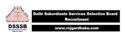 Latest DSSSB Jobs, Delhi Subordinate Services Selection Board Notification