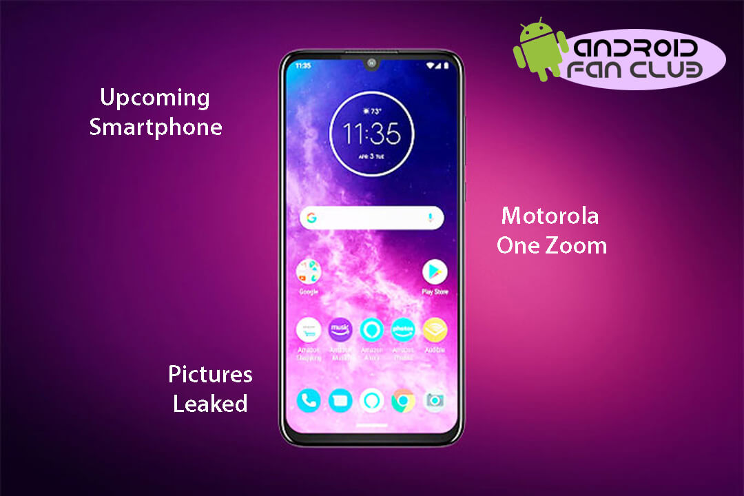 Every Thing You Need To Know About The Upcoming Motorola One Zoom Android Smartphone