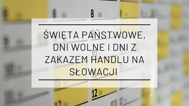Święta państwowe, dni wolne i dni z zakazem handlu na Słowacji w 2021 roku