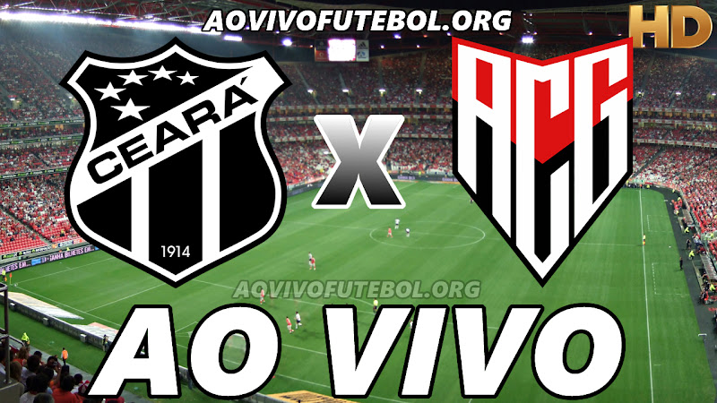 Ceará x Atlético Goianiense Ao Vivo Online HD