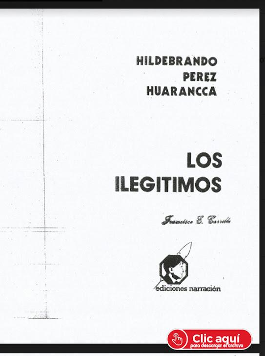 Segunda Lectura   Los Ilegitimos  de Hildebrando Perez Huarancca 2021 -II