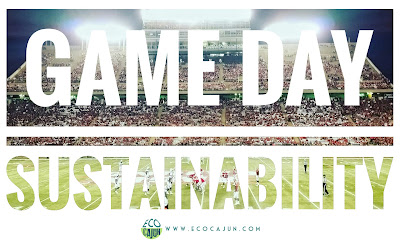 http://www.ecocajun.com/2016/08/game-day-sustainability.html