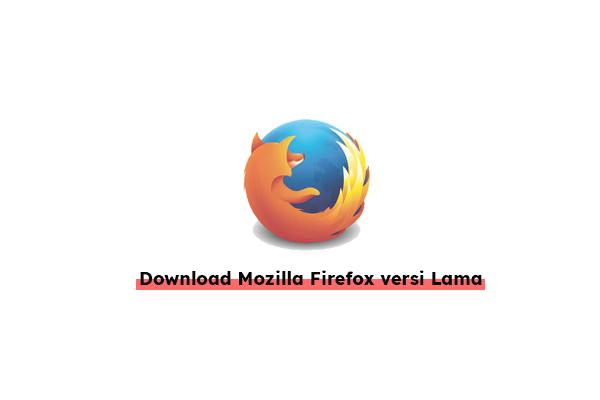 download-mozilla-firefox-versi-lama