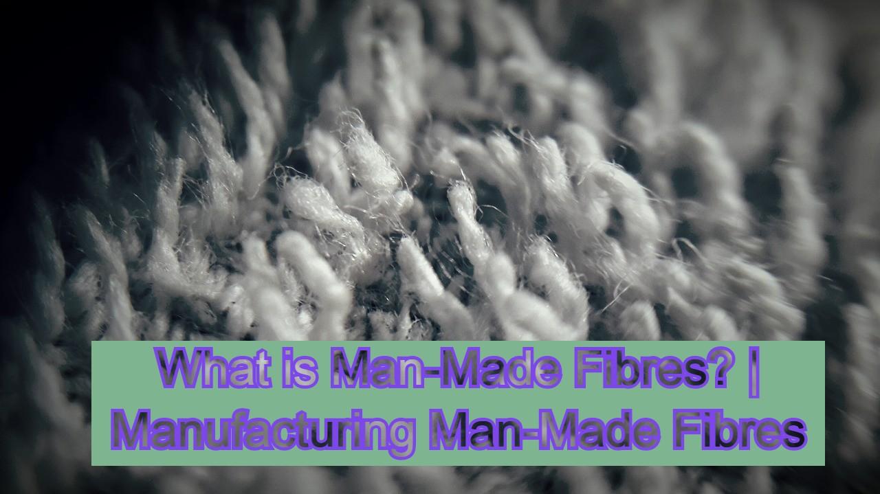 Man-Made Fibre