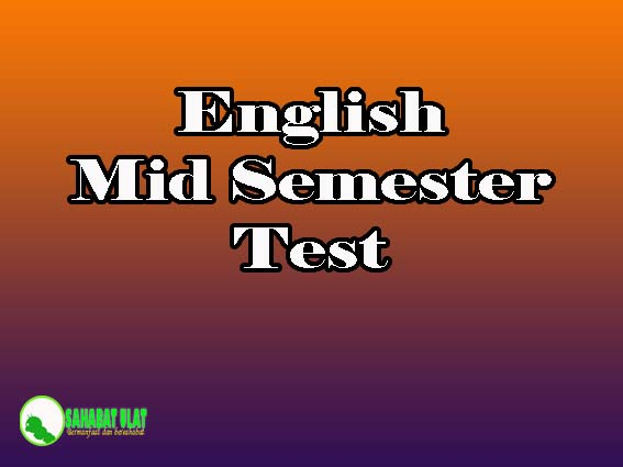 English Mid Semester Test for 8 Grade student