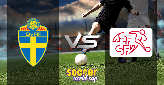 Sweden vs Switzerland - soccer world cup Preview