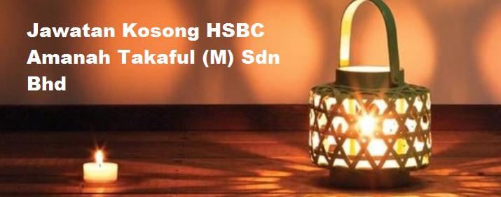 Jawatan Kosong HSBC Amanah Takaful