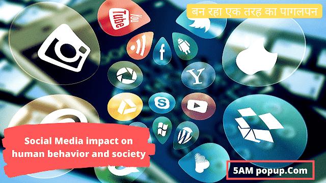 Social Media Impact On Human Behavior And Society In Hindi