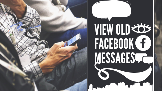 View Old Facebook Messages<br/>
