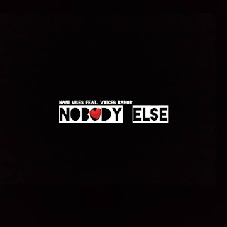 [Music] Nani miles ft Voices Banor - Nobody Else #Arewapublisize