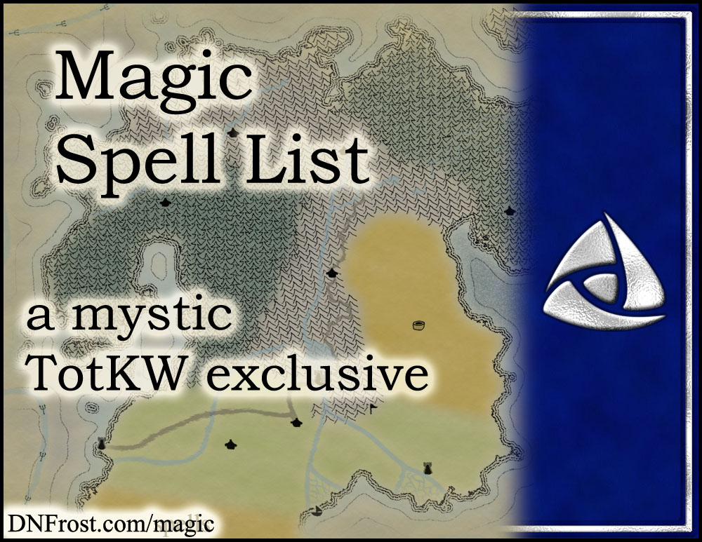 Magic Spell List: download your guide www.DNFrost.com/spells #TotKW A mystic exclusive by D.N.Frost @DNFrost13 Part of a series.